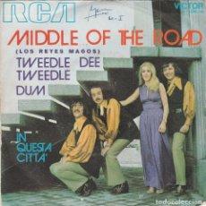 Discos de vinilo: MIDDLE OF THE ROAD,TWEEDLE DEE TWEEDLE DUM DEL 71. Lote 70104857