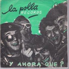 Discos de vinilo: LA POLLA RECORDS. Y AHORA QUE?. SOÑUA 1982. Lote 70137181
