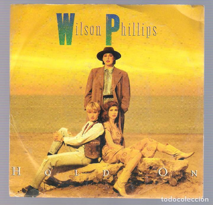 WILSON PHILLIPS - HOLD ON + OVER AND OVER (SINGLE 7'' 1990, SBK 06 2038317) (Música - Discos - Singles Vinilo - Pop - Rock Extranjero de los 90 a la actualidad)
