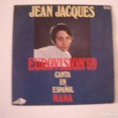 Discos de vinilo: JEAN JACQUES: EUROVISION 69: MAMA / LOS DOMINGOS FELICES. Lote 70360005