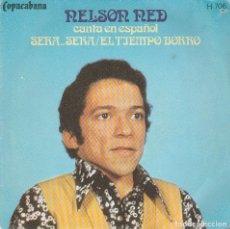 Discos de vinilo: NELSON NED (EN ESPAÑOL) / SERA...SERA / EL TIEMPO BORRO (SINGLE 1971). Lote 70384693