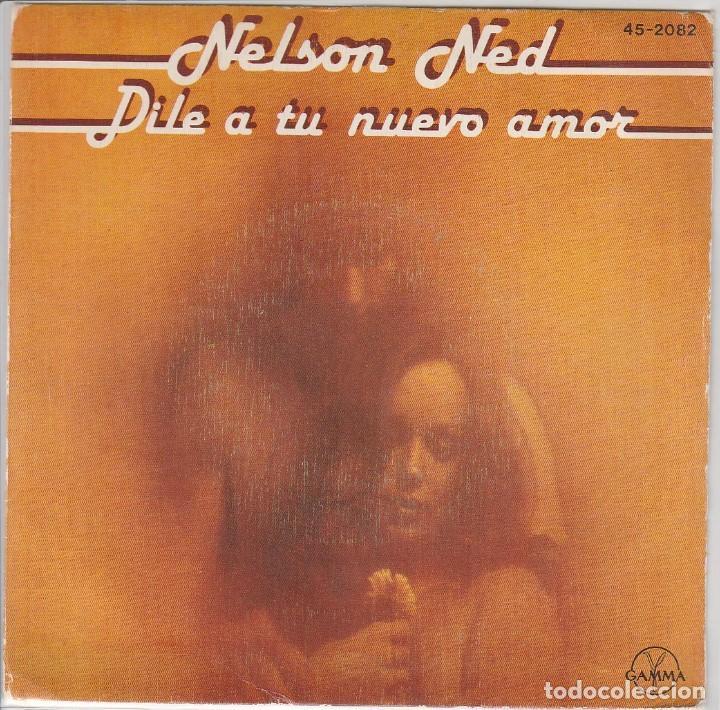 NELSON NED (EN ESPAÑOL) / DILE A TU NUEVO AMOR / QUE MAL AMADA ESTAS (SINGLE 1981) (Música - Discos - Singles Vinilo - Grupos y Solistas de latinoamérica)