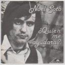Discos de vinilo: NOEL SOTO / ¿QUIEN ME AYUDARA? / JAQUE MATE (SINGLE 1978). Lote 70422165