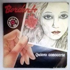 Discos de vinilo: BORDON 4 QUIERO CONOCERTE. Lote 70475621