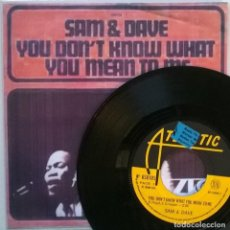 Discos de vinil: SAM & DAVE. YOU DON'T KNOW WHAT YOU MEAN TO ME/ THIS IS YOUR WORLD. ATLANTIC, FRANCE 1968 COPIA CUBI. Lote 70487089