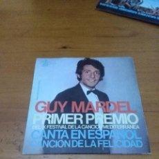 Discos de vinilo: GUY MARDEL PRIMER PREMIO. CANTA EN ESPAÑOL CANCIÓN DE LA FELICIDAD. MB2. Lote 70509097
