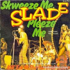 Discos de vinilo: SINGLE VINILO SLADE SKWEEZE ME, PLEEZ ME & KILL EM AT THE HOT CLUB TONITE. Lote 70515593