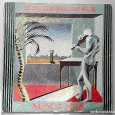 Discos de vinilo: CLASSIX NOUVEAUX - NUNCA MAS -. Lote 70516225