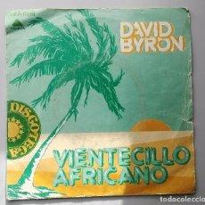 Discos de vinilo: DAVID BYRON -VIENTECILLO AFRICANO-. Lote 70517933