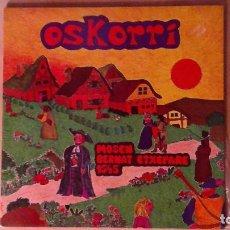 Discos de vinilo: OSKORRI -MOSEN BERNAT ETXEPARE 1545- LP 1977 CBS SPAIN. Lote 70522117