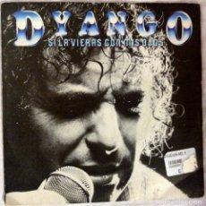 Discos de vinilo: DYANGO -SI LA VIERAS CON MIS OJOS -. Lote 70522965