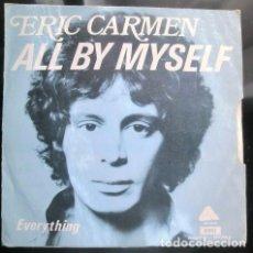 Discos de vinilo: ERIC CARMEN - ALL BY MYSELF -. Lote 70524721