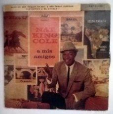 Discos de vinilo: NAT KING COLE - A MIS AMIGOS -. Lote 70565761