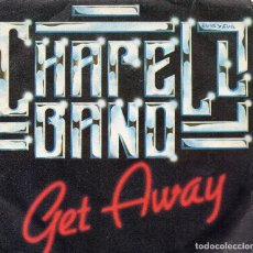Discos de vinilo: CHAPELL BAND SINGLE 1980 - GET AWAY. Lote 70583457