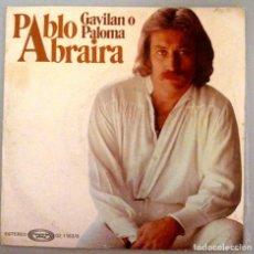 Discos de vinilo: PABLO ABRAIRA - GAVILAN O PALOMA -. Lote 71022237