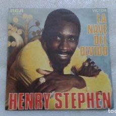 Discos de vinil: HENRY STEPHEN - LA NAVE DEL OLVIDO SINGLE 1970 EDICION ESPAÑOLA. Lote 71023377