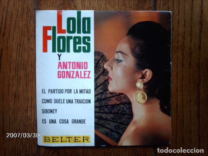 LOLA FLORES Y ANTONIO GONZALEZ - EL PARTIDO POR LA MITAD + 3 (Música - Discos de Vinilo - EPs - Flamenco, Canción española y Cuplé)
