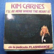 Discos de vinilo: KIM CARNES - I'LL BE HERE WHERE THE HEART IS - SINGLE 1983 FLASHDANCE . Lote 71146585