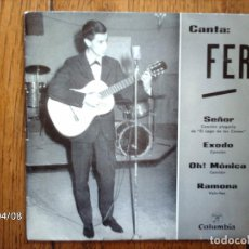 Discos de vinilo: FER - FER CANTA - SEÑOR + EXODO + OH! MONICA + RAMONA . Lote 71157785