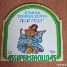 Discos de vinilo: AYLA ALGAN - TCHAKA TCHAKA ZUKTU - SUPER/SENCILLO 45 - MOVIEPLAY - MADE IN SPAIN - LP -. Lote 71252227