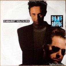 Discos de vinilo: CABARET VOLTARIE : DON'T ARGUE [ESP 1987] 7'. Lote 71257227