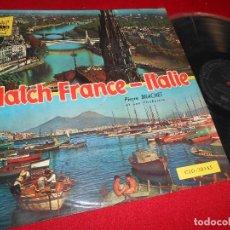 Dischi in vinile: MATCH FRANCE ITALIE ITALIA PIERRE BRACHET ORCHESTRE LP 1960 CID EDICION ESPAÑOLA SPAIN. Lote 71427987