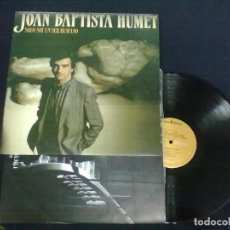 Discos de vinilo: JOAN BAPTISTA HUMET SOLO SOY UN SER HUMANO.. Lote 71462127