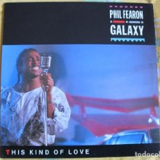 Discos de vinilo: LP - PHIL FEARON AND GALAXY - THIS KIND OF LOVE (SPAIN, ISLAND RECORDS 1985). Lote 71488711