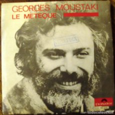 Discos de vinilo: VINILO SINGLE GEORGES MOUSTAQUI LE METEQUE. Lote 71515383
