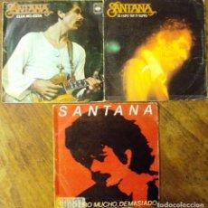 Discos de vinilo: SINGLE VINILO SANTANA LOTE 3 ITEMS LOS DE LA FOTO. Lote 71516311