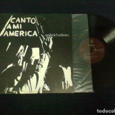 Discos de vinilo: GABRIEL SALINAS CANTO A MI AMERICA. Lote 71519495