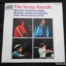 Discos de vinilo: THE YOUNG RASCALS // GROOVIN EN INGLES Y ESPAÑOL- SUEÑO - MUCHOS PECES EN EL MAR. Lote 71531015