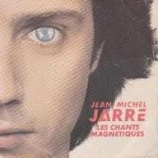Discos de vinilo: SINGLE, JEAN MICHEL JARRE, LES CHANTS MAGNETIQUES. . Lote 71546683