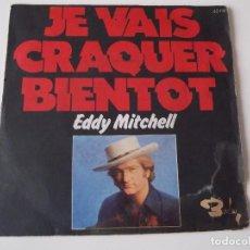 Discos de vinilo: EDDY MITCHELL - JE VAIS CRAQUER BIENTOT. Lote 71550947