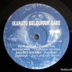 Discos de vinilo: IKARATU BELDURRIK GABE RECOPILACIÓN EUSKADI NUEVO,SIN PORTADA. ZARAMA,TXARRENA,LIN TON TAUN. Lote 71553835