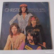 Discos de vinilo: CHRISTIE - CABALLO DE HIERRO. Lote 71564923