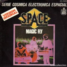 Discos de vinilo: SPACE: MAGIC FLY / BALLAD FOR SPACE LOVERS. SINGLE. Lote 71574191