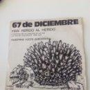 Discos de vinilo: 67 DE DICIEMBRE. HAN HERIDO AL HERIDO/ NUESTRAS VOCES QUEDARÁN. 1972. Lote 71659299