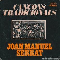 Discos de vinilo: JOAN MANUEL SERRAT - CANÇONS TRADICIONALS - EP EDIGSA CM 189 . Lote 71683715
