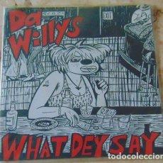 Discos de vinilo: DA WILLYS - WHAT DEY SAY - N.Y. STOMP - BAD PERSONALITY - E.P. 1990 - GARAGE. Lote 71685339