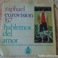 Discos de vinilo: RAPHAEL - E.P. 45 RPM. HABLEMOS DEL AMOR-SI UN AMOR SE VA-NO TIENE IMPORTANCIA-QUEDATE CON NOSOTROS. Lote 71685955