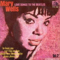 Discos de vinilo: MARY WELLS - LOVE SONGS TO THE BEATLES, EP, SHE LOVES YOU + 3, AÑO 1965. Lote 71704883