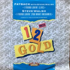 Discos de vinilo: FATBACK / STEVE WALSH - I FOUND LOVIN' (LIVE) / I FOUND LOVIN' (YOU WHAT! MEGAMIX) . 1989 UK . Lote 71705363