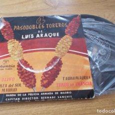 Discos de vinilo: 4 PASODOBLES TOREROS DE LUIS ARAQUE. BANDA DE LA POLICIA ARMADA DE MADRID. BERNABE SANCHIS. Lote 71711591