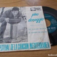 Discos de vinilo: PINO DONAGGIO. SE LLAMA MARIA, EL MUNDO DE NOCHE. VII FESTIBAL DE LA CANCION MEDITERRANEA. Lote 71713803