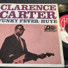 Discos de vinilo: CLARENCE CARTER (FUNKY FEVER / HUYE) SINGLE ESPAÑA 1968 (EPI4). Lote 71722311