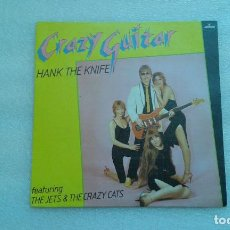 Discos de vinilo: HANK THE KNIFE - CRAZY GUITAR SINGLE 1981 EDICION ESPAÑOLA. Lote 71810519