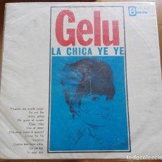 Discos de vinilo: GELU -LA CHICA YEYE -LP 1965 VENEZUELA - ULTRARARO UNICO LP DE GELU - CHICAS MOD BEAT. Lote 71842463