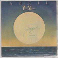 Discos de vinilo: PABLO MILANES / ABRIL / ANIVERSARIO II (SINGLE 1979). Lote 213565155