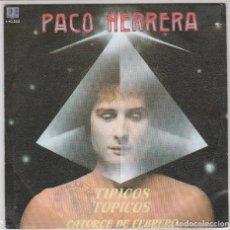 Disques de vinyle: PACO HERRERA / TIPICOS TOPICOS / CATORCE DE FEBRERO (SINGLE PROMO 1982). Lote 201281502